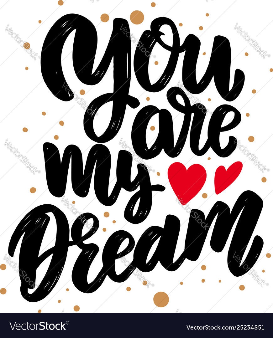 You are my dream lettering phrase for postcard