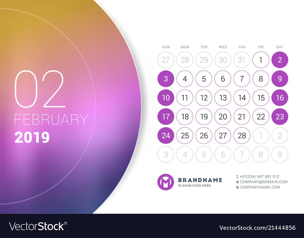 Calendar February 2019 Design February 2019 desk calendar for 2019 year design Vector Image