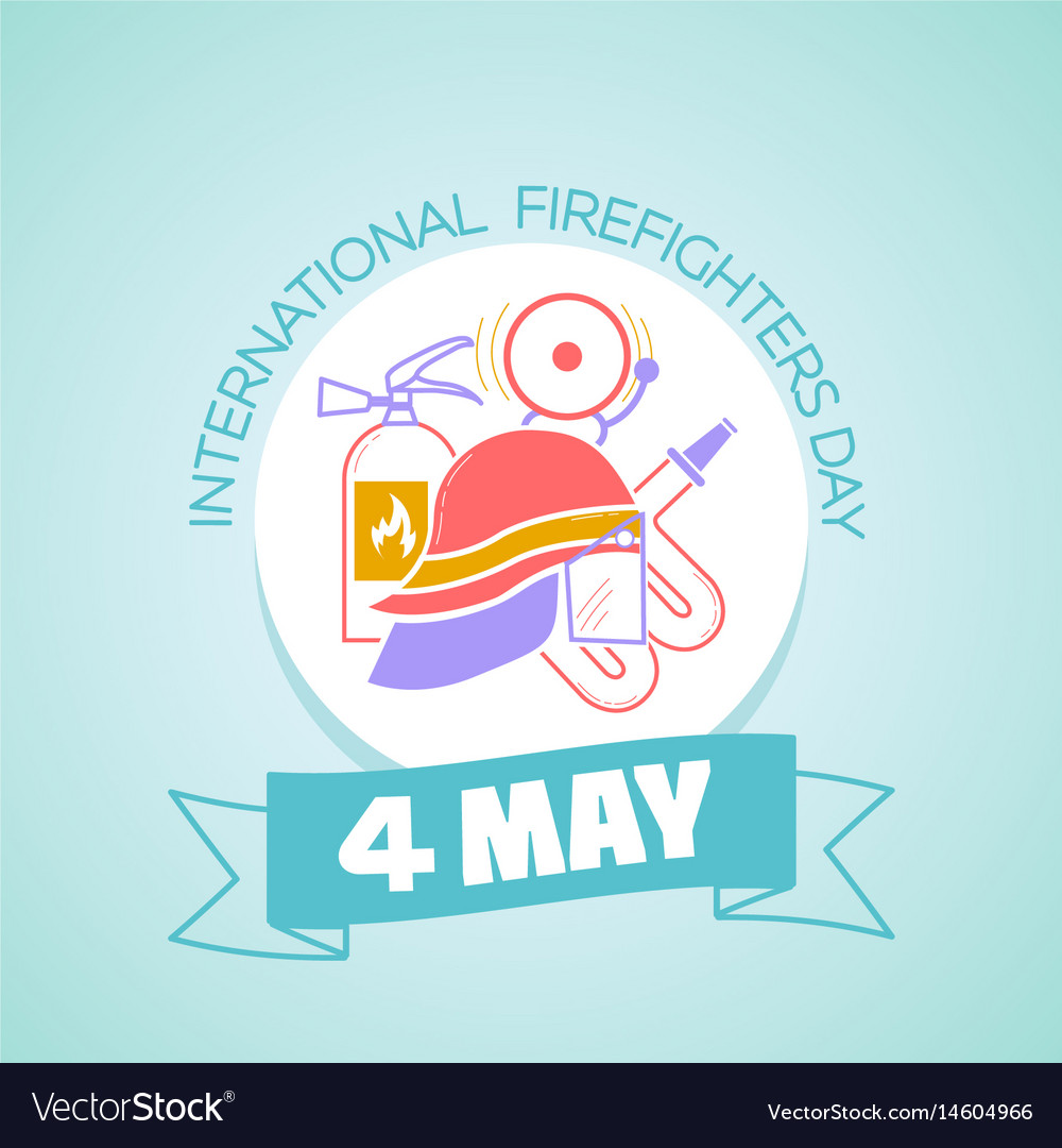 4 may international firefighters day vector image