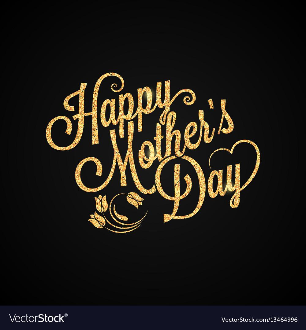 Mothers day gold vintage lettering background