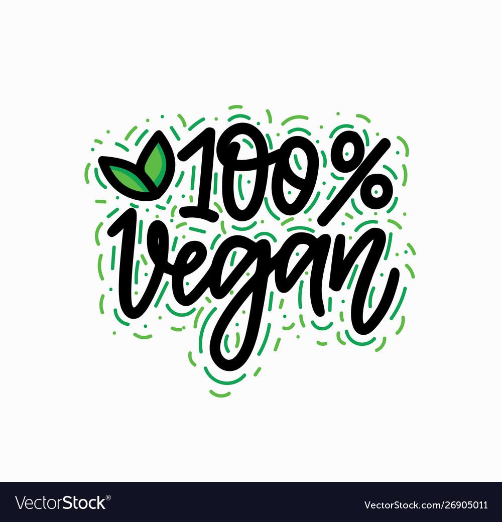 100 per cent vegan hand-written lettering