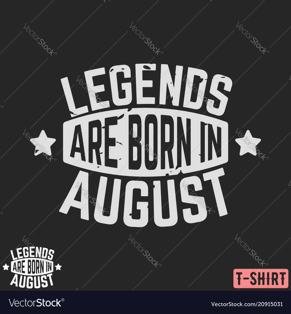 Legends are born in august vintage t-shirt stamp