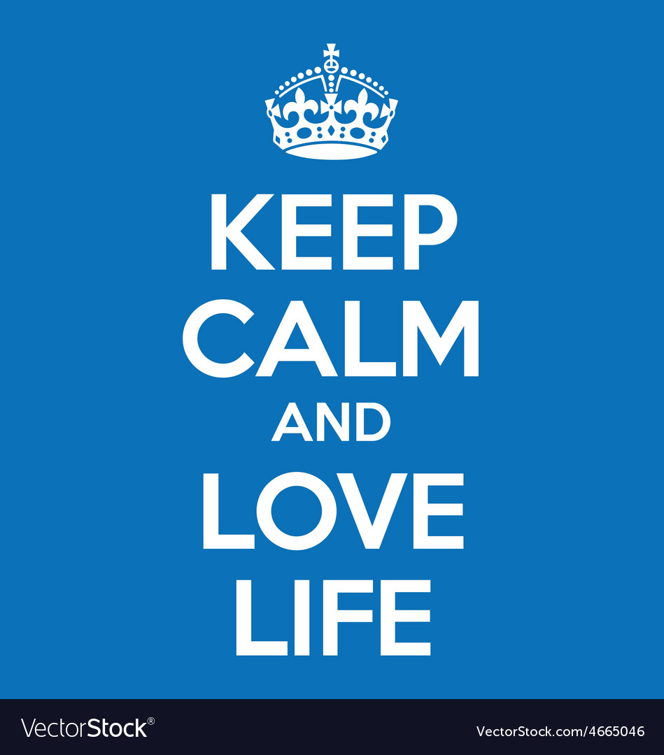 Keep calm and love life poster quote