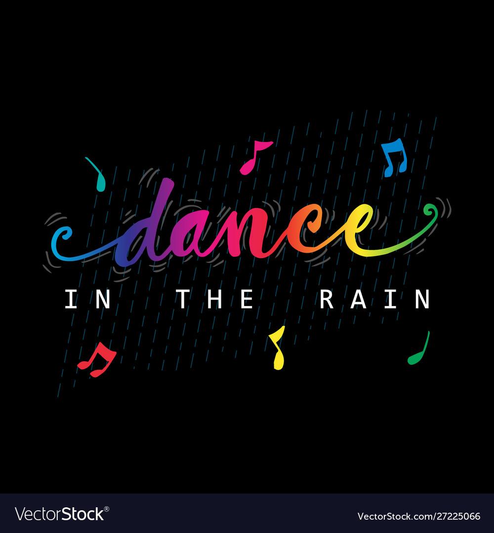 Dance In Rain Hand Lettering Motivational Quo