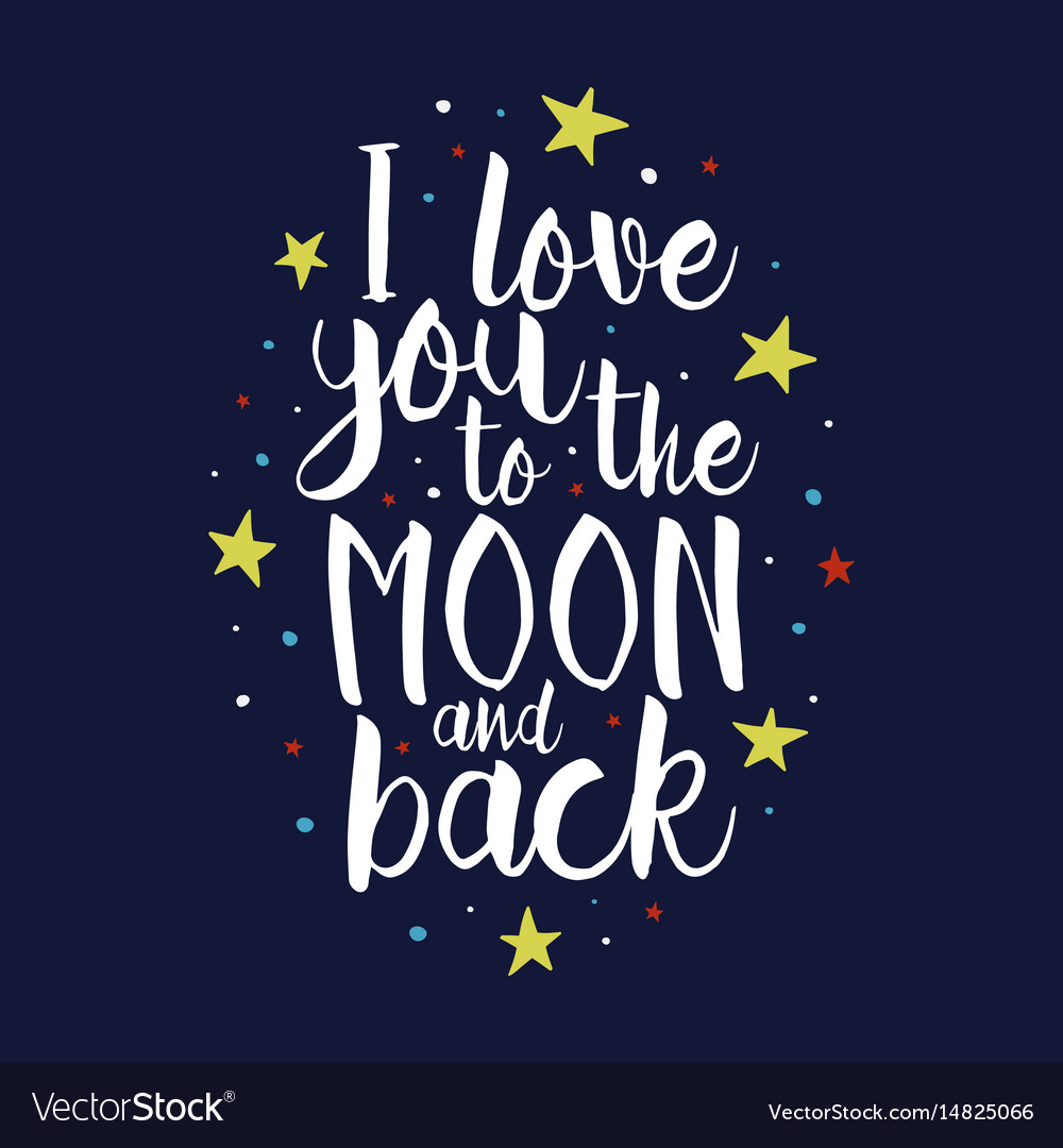 i love you to the moon and back quote royalty free vector. Black Bedroom Furniture Sets. Home Design Ideas