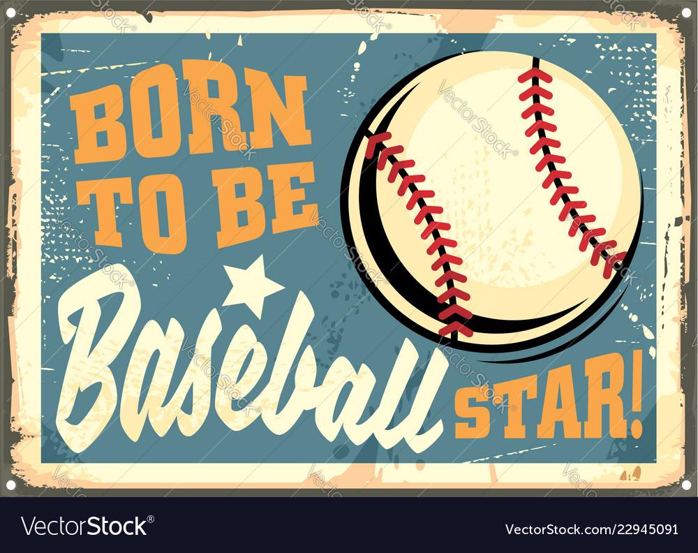 Born to be baseball star motivational message