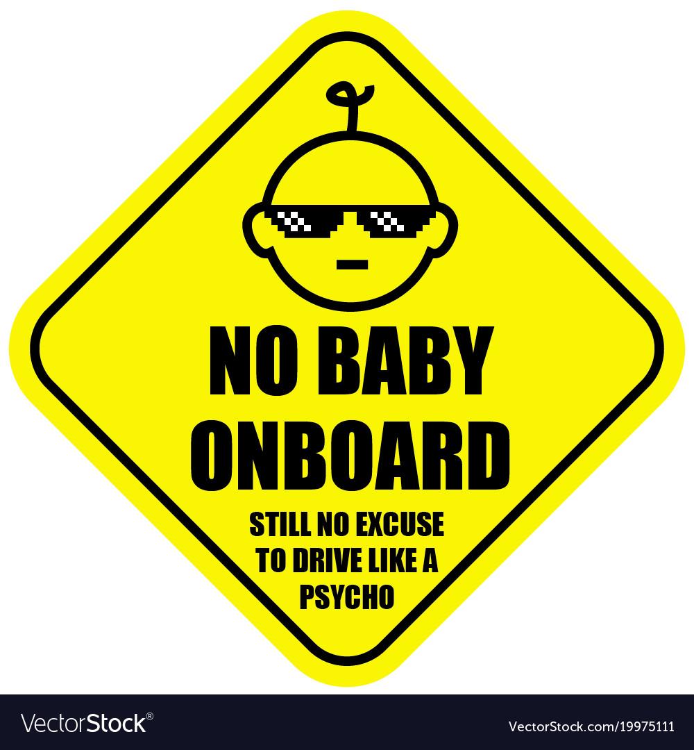 no baby on board vector image