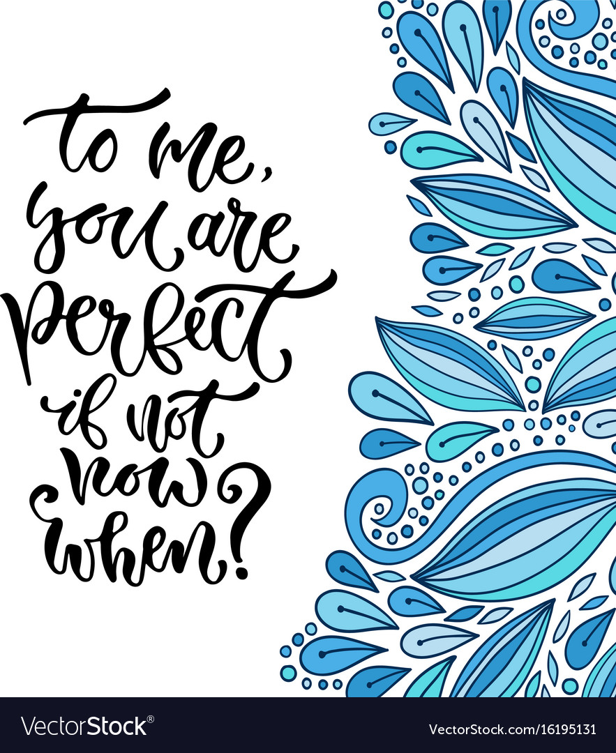 Inspirational calligraphy to me you are perfect vector image