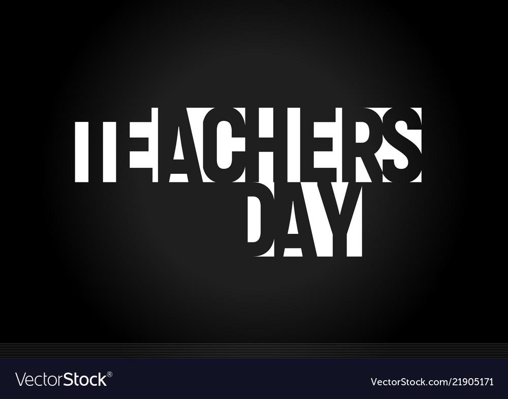 Happy teachers day text education holiday