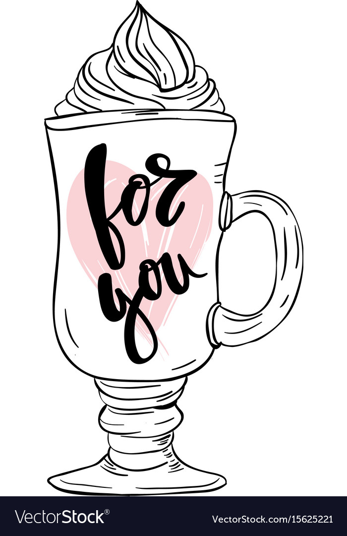 Coffe for you hand lettering design vector image