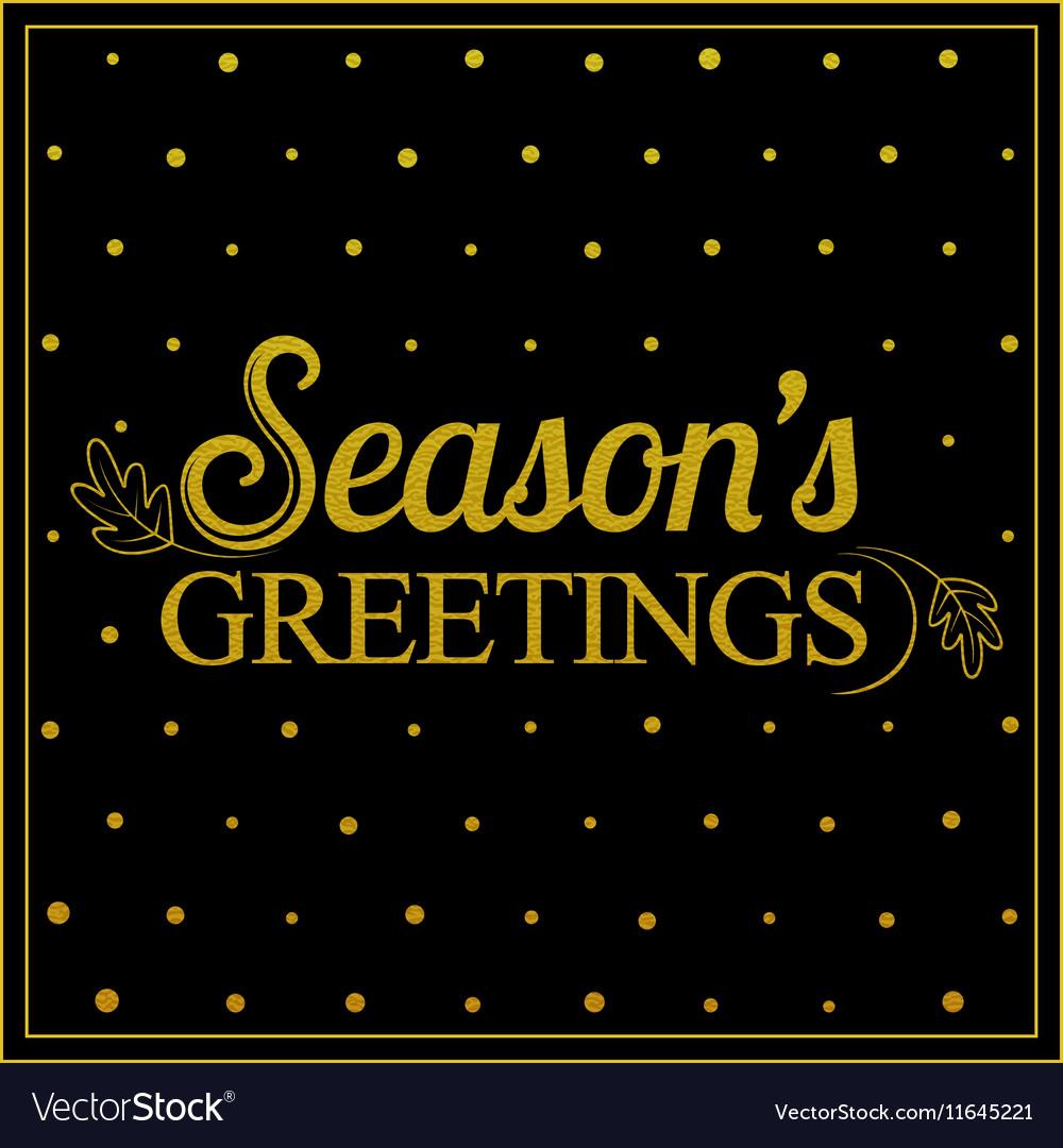 Gold seasons greetings card design vector image