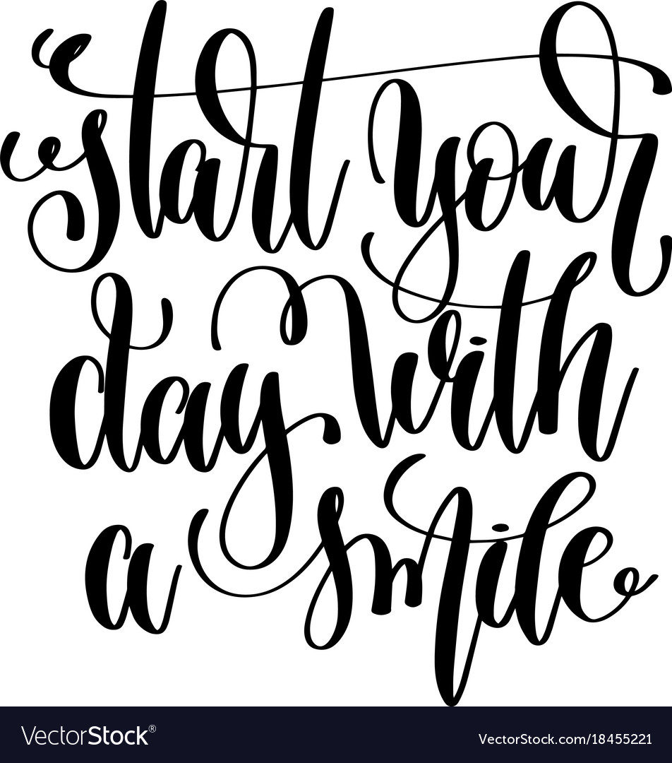 Start Your Day With A Smile Hand Lettering Vector Image