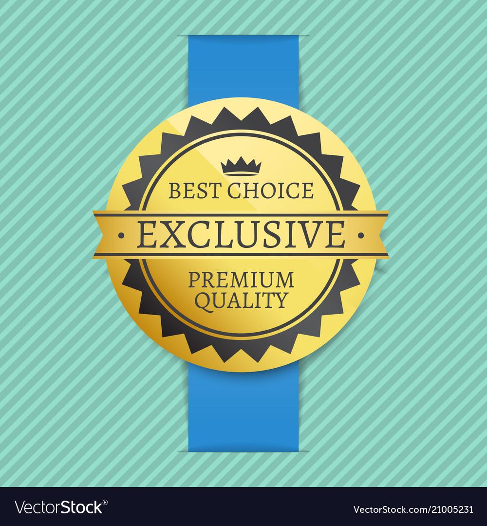 Best choice exclusive premium quality golden label