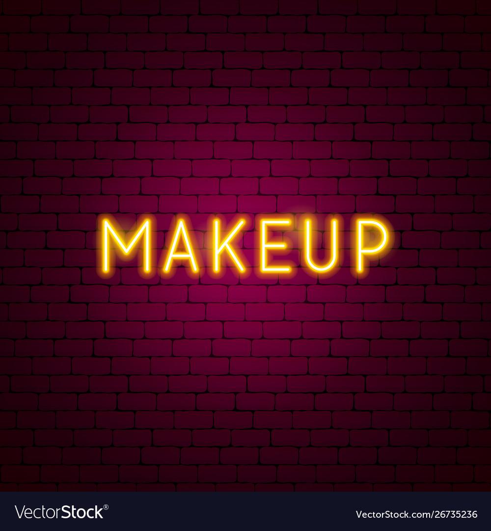 Makeup neon text