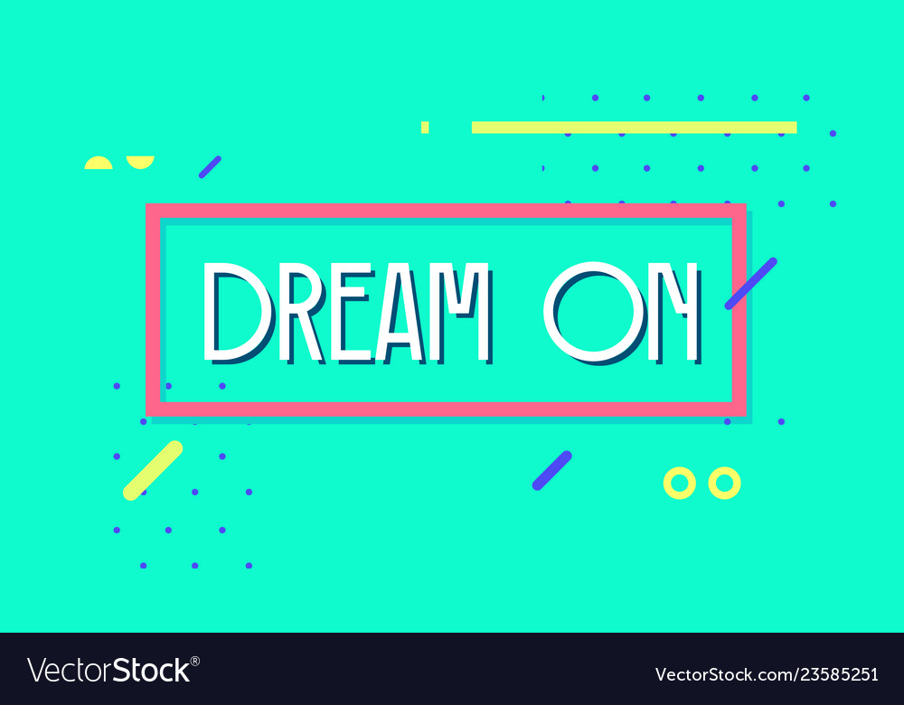 Dream on banner simple minimal typography phrase