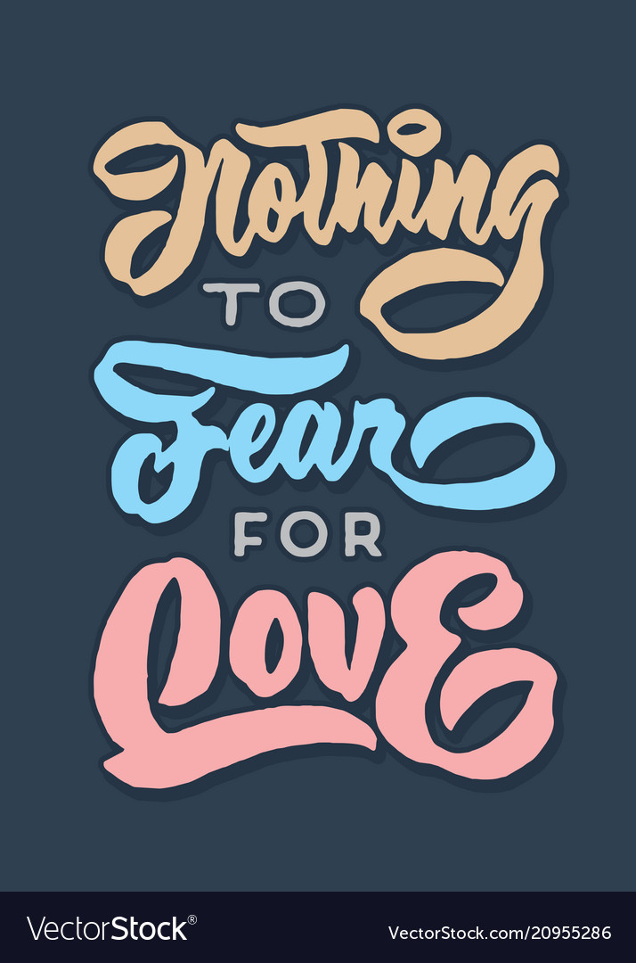 Nothing to fear for love vintage hand lettering