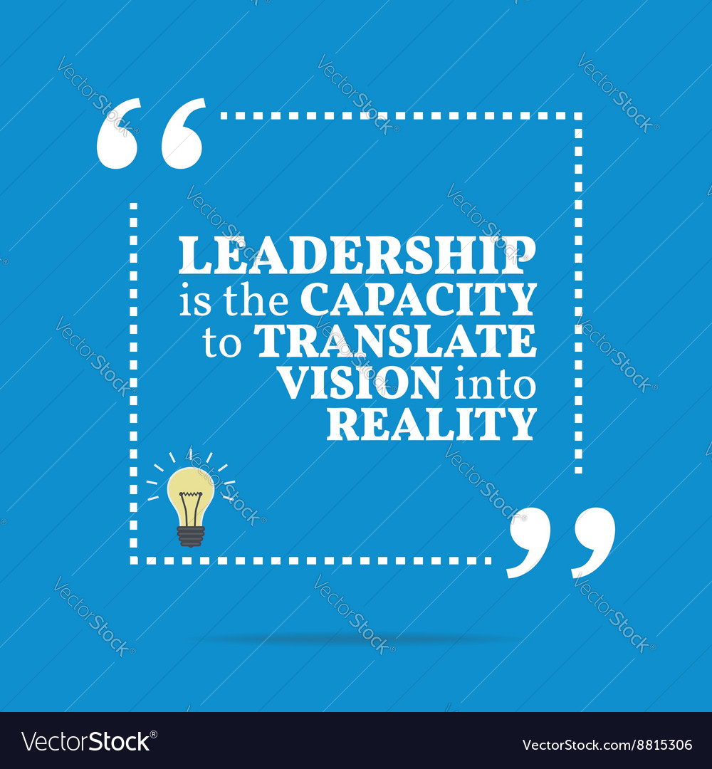 inspirational motivational quote leadership is the
