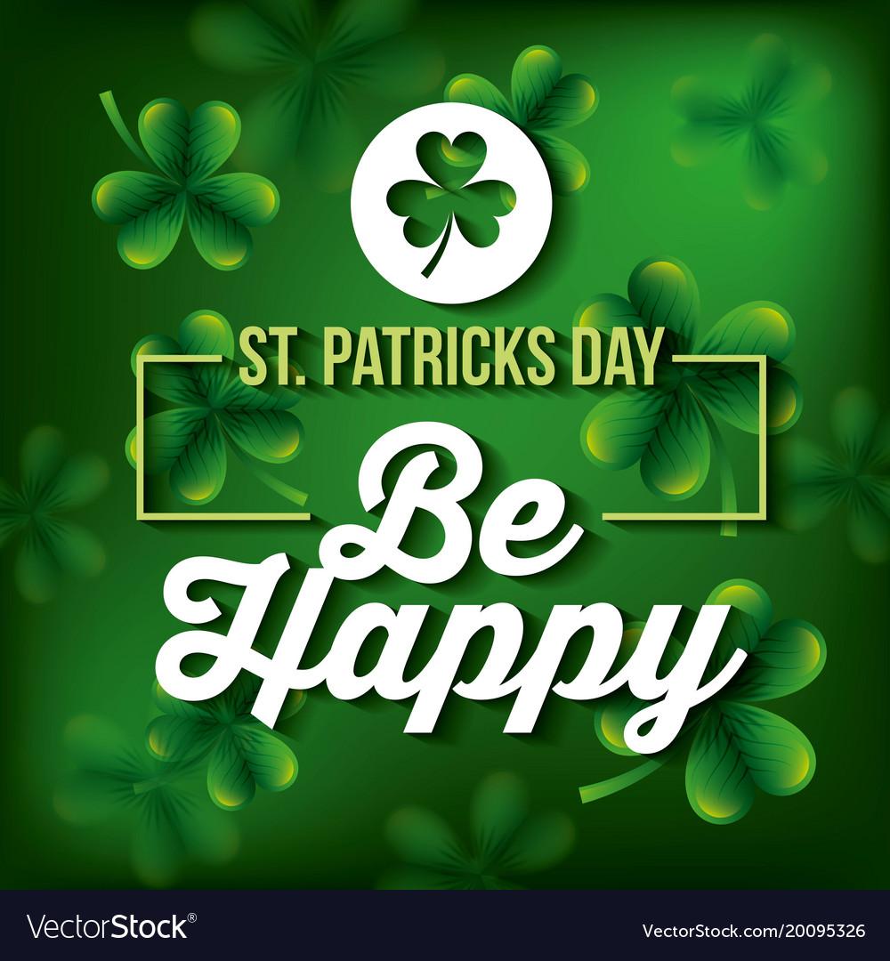 St patricks day be happy poster celebration