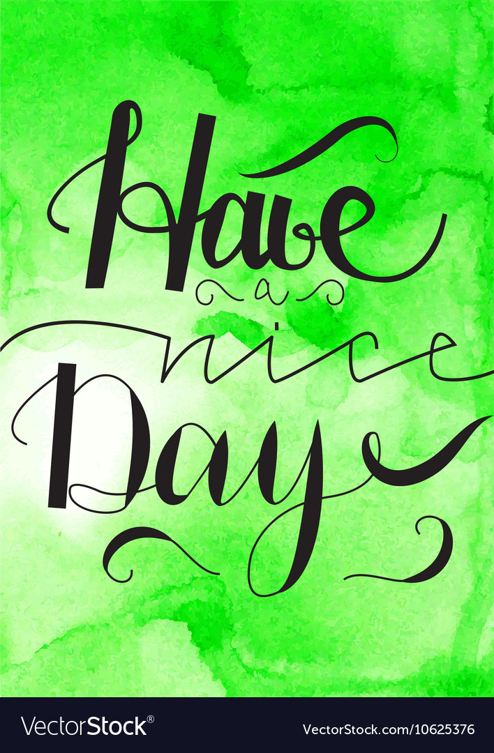 Have a nice day hand drawn lettering with
