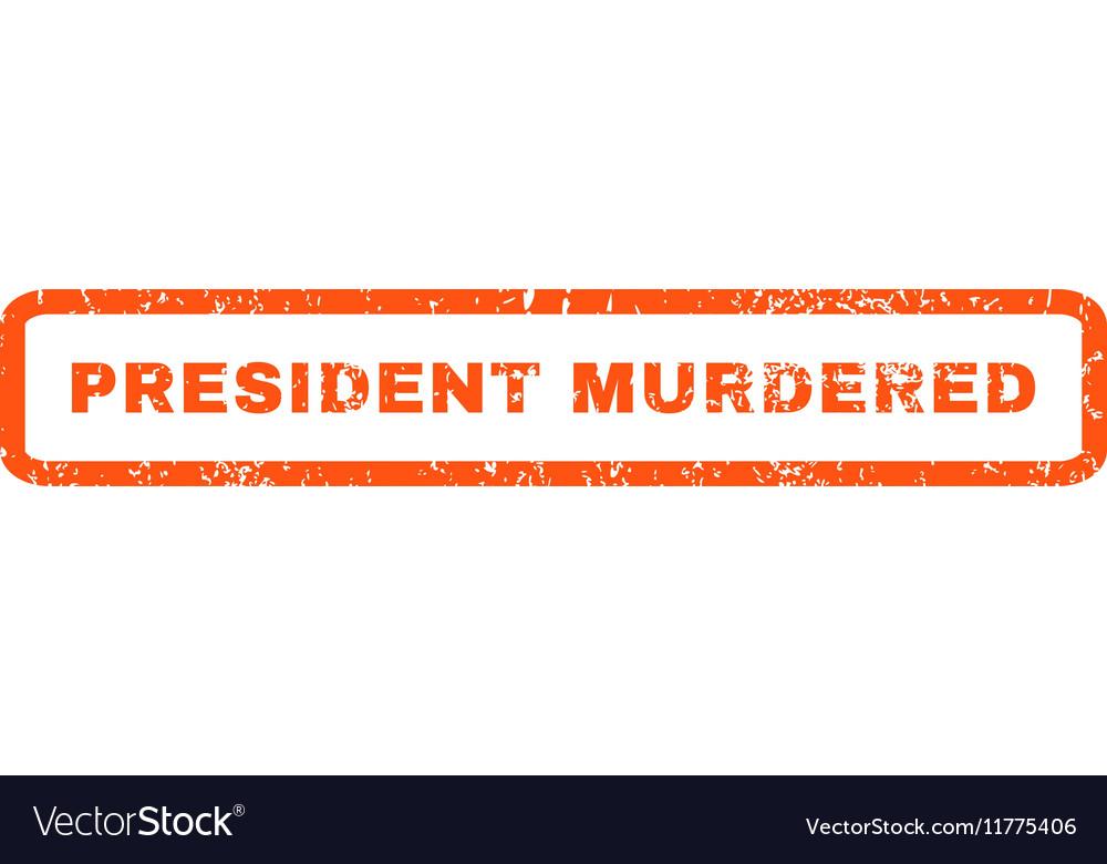President Murdered Rubber Stamp vector image