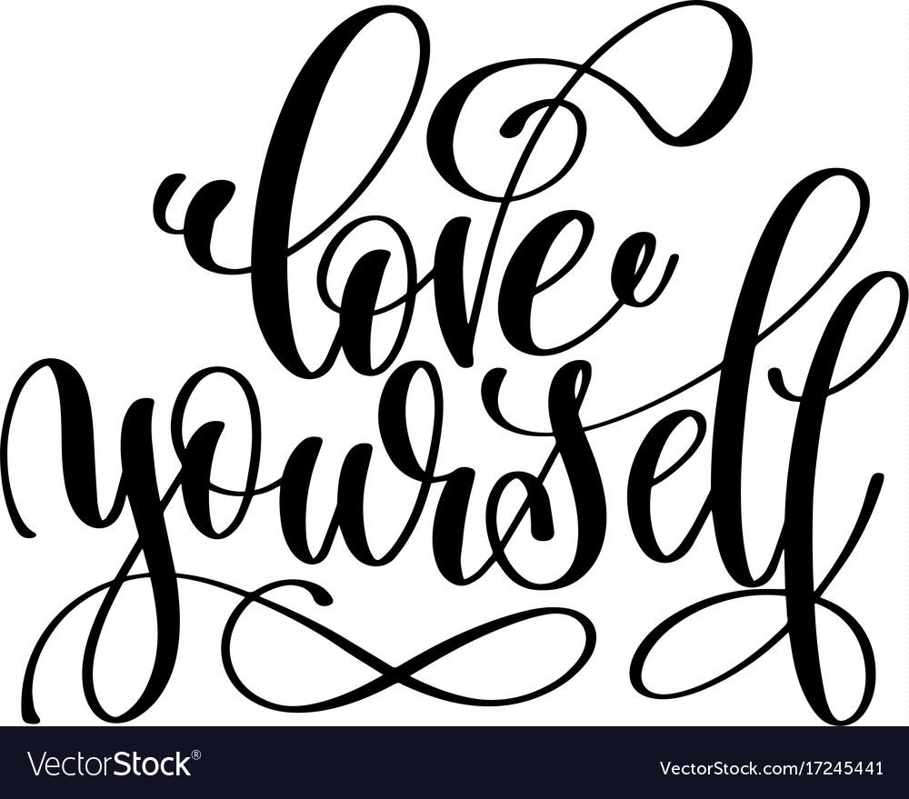 Love yourself - hand written lettering inscription