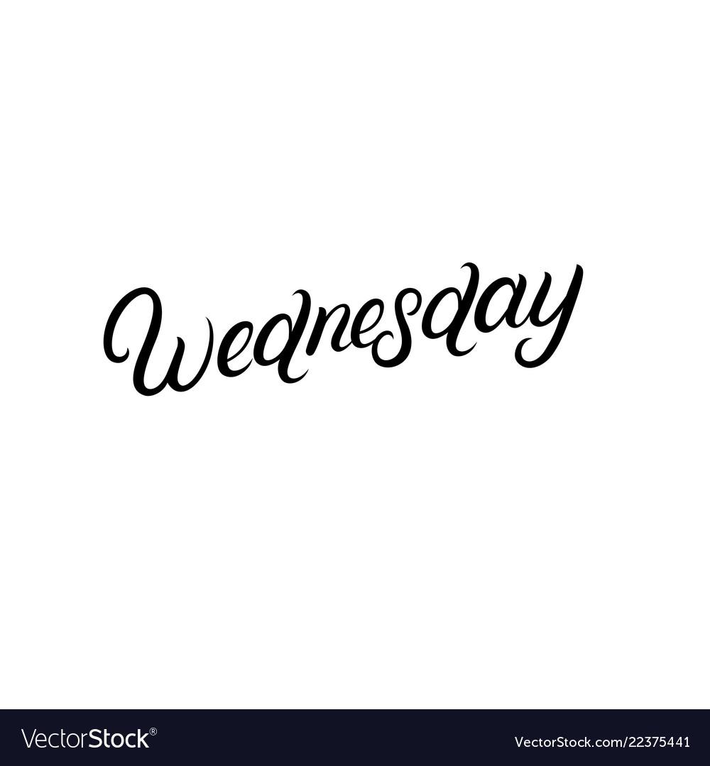 Wednesday hand written lettering