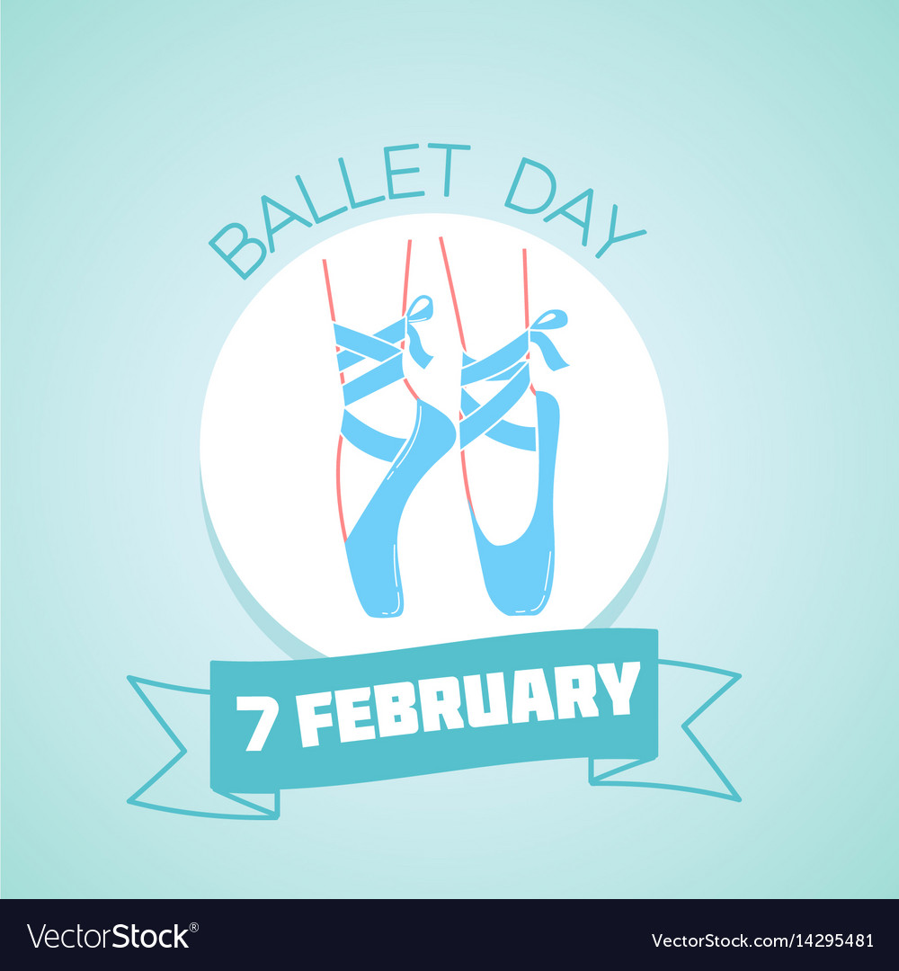 7 february ballet day vector image