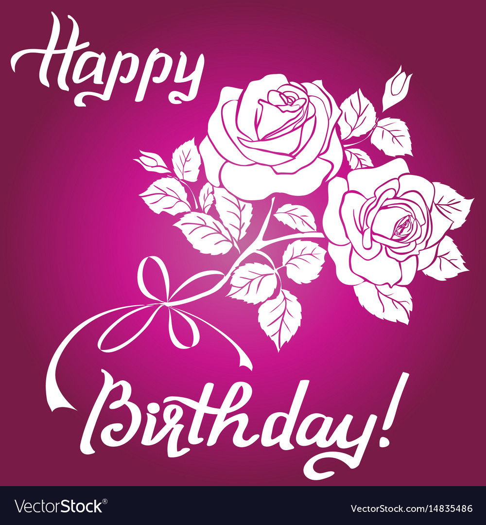 Happy Birthday Lettering And Bouquet Of Roses On Vector Image