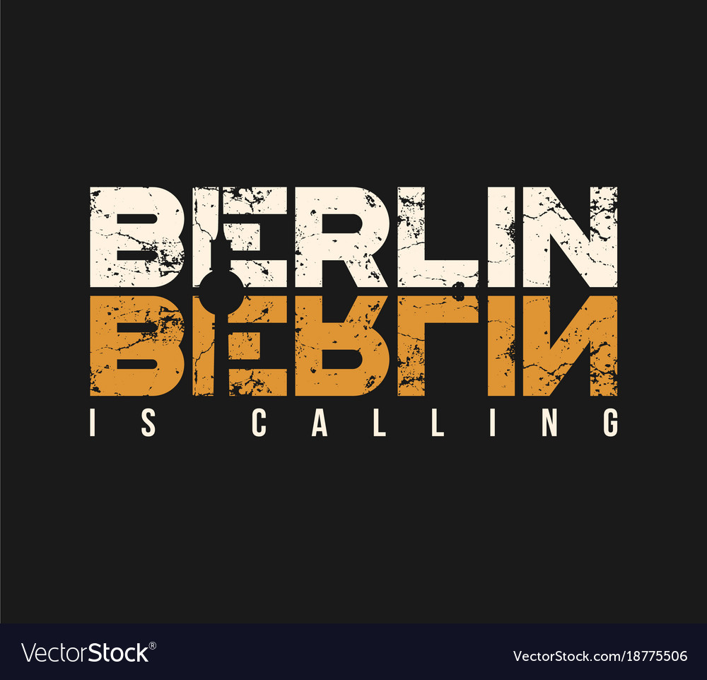 Berlin is calling t-shirt and apparel design with vector image