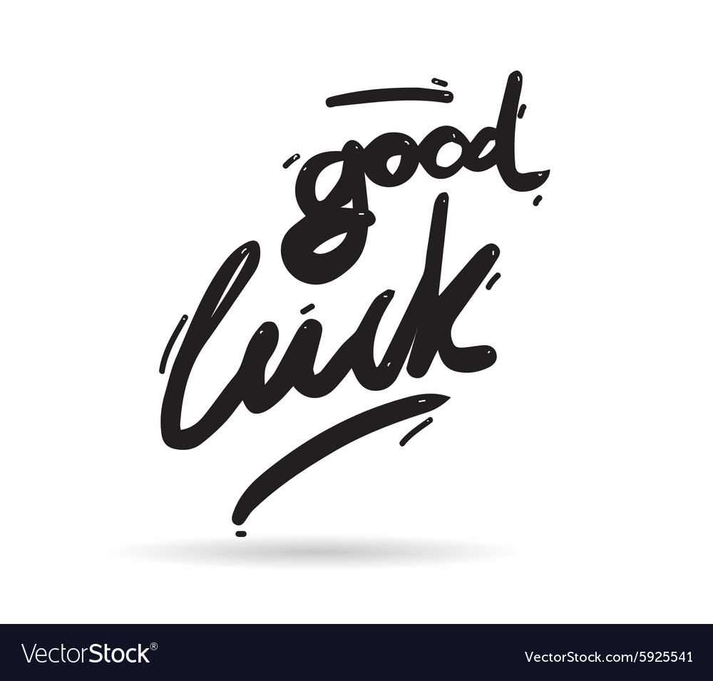 Good luck phrase for greeting cards and print Vector Image