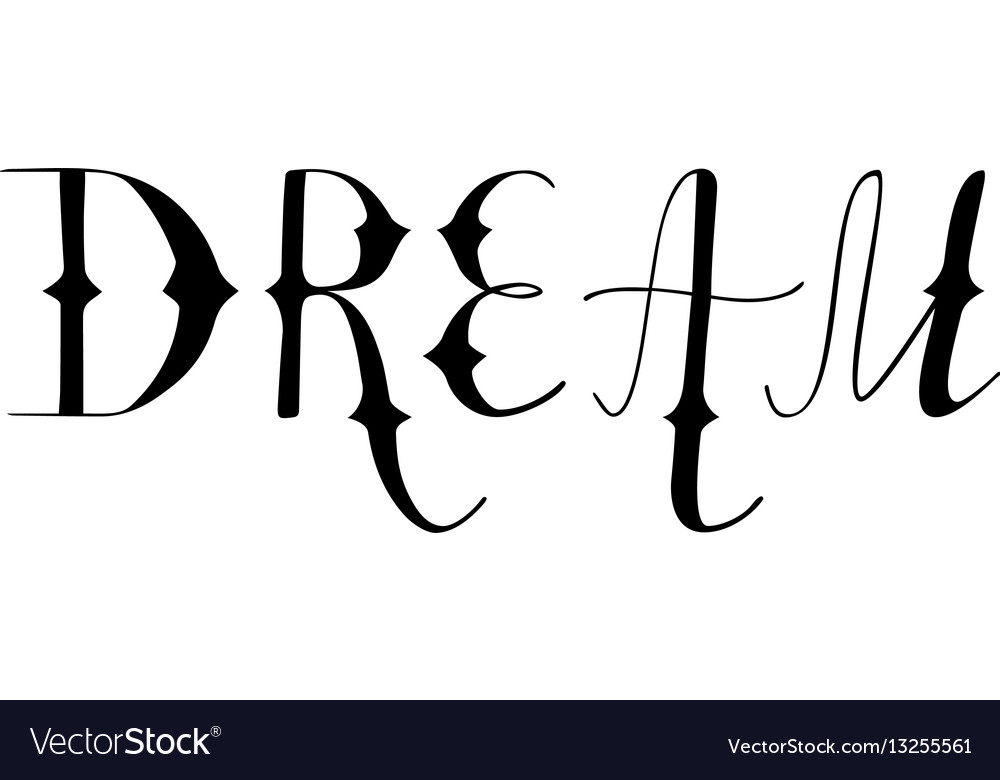 Hand written retro lettering dream vector image