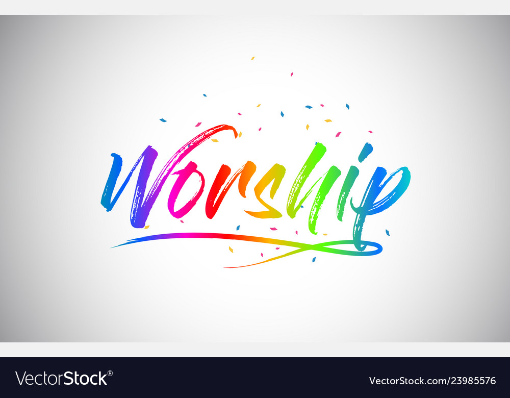 Worship creative word text with handwritten