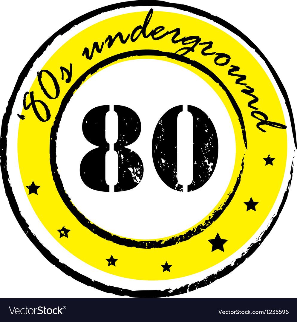 Eighties underground stamp vector image
