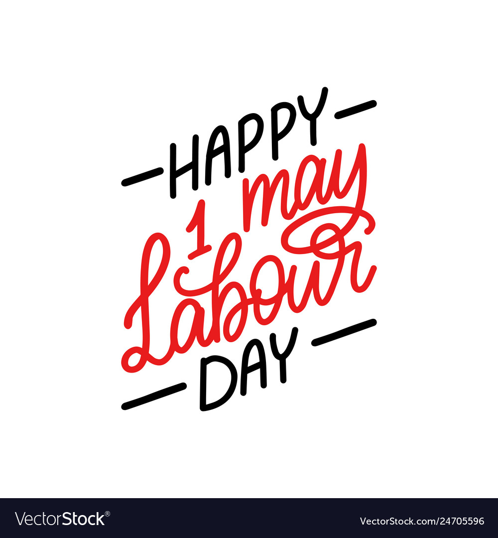 Hand lettering 1st may calligraphy happy labour