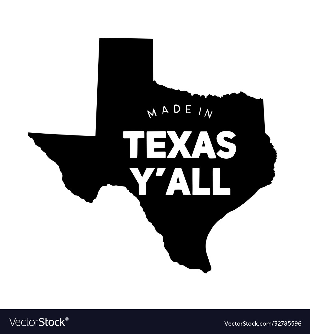Made in texas yall on texas map