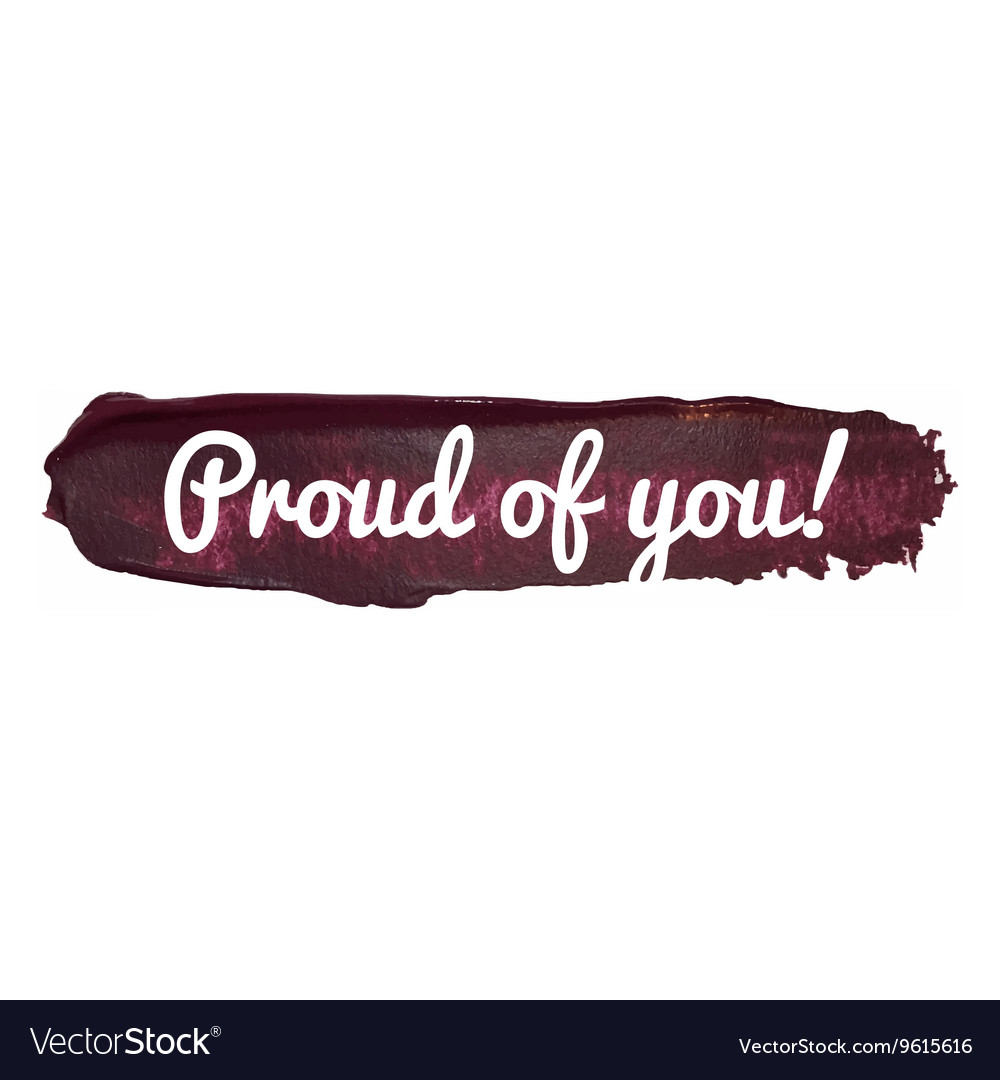 Proud of You Banner on a Paint Smear vector image