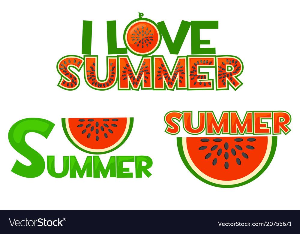 Watermelon i love summer summer