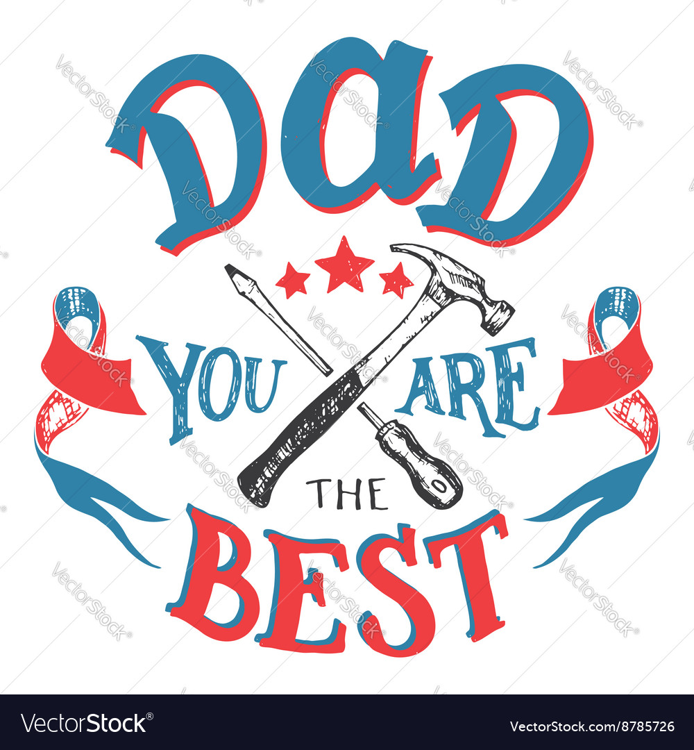 Dad You Are The Best Fathers Day Greeting Card Vector Image