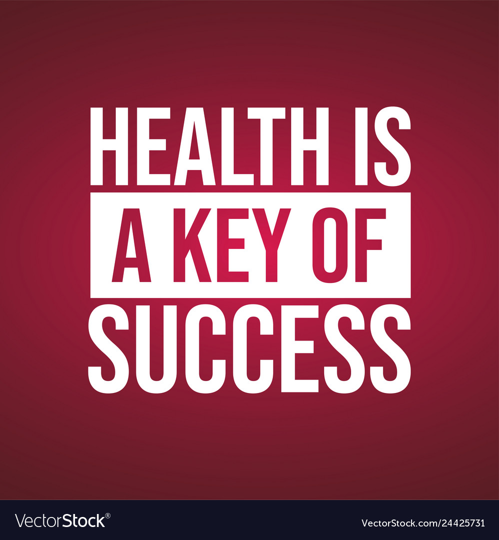 Health Is A Key Of Success Motivation Quote With Vector Image