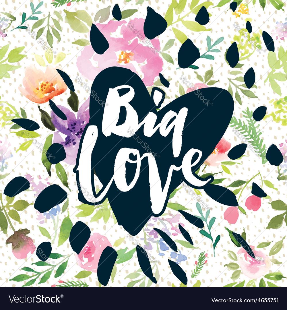 Vintage print with flowers Big Love