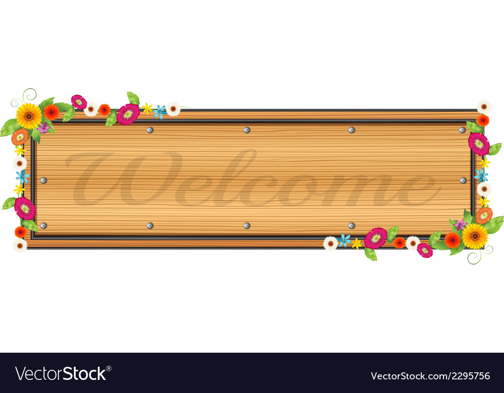 A wooden signboard with a welcome sign