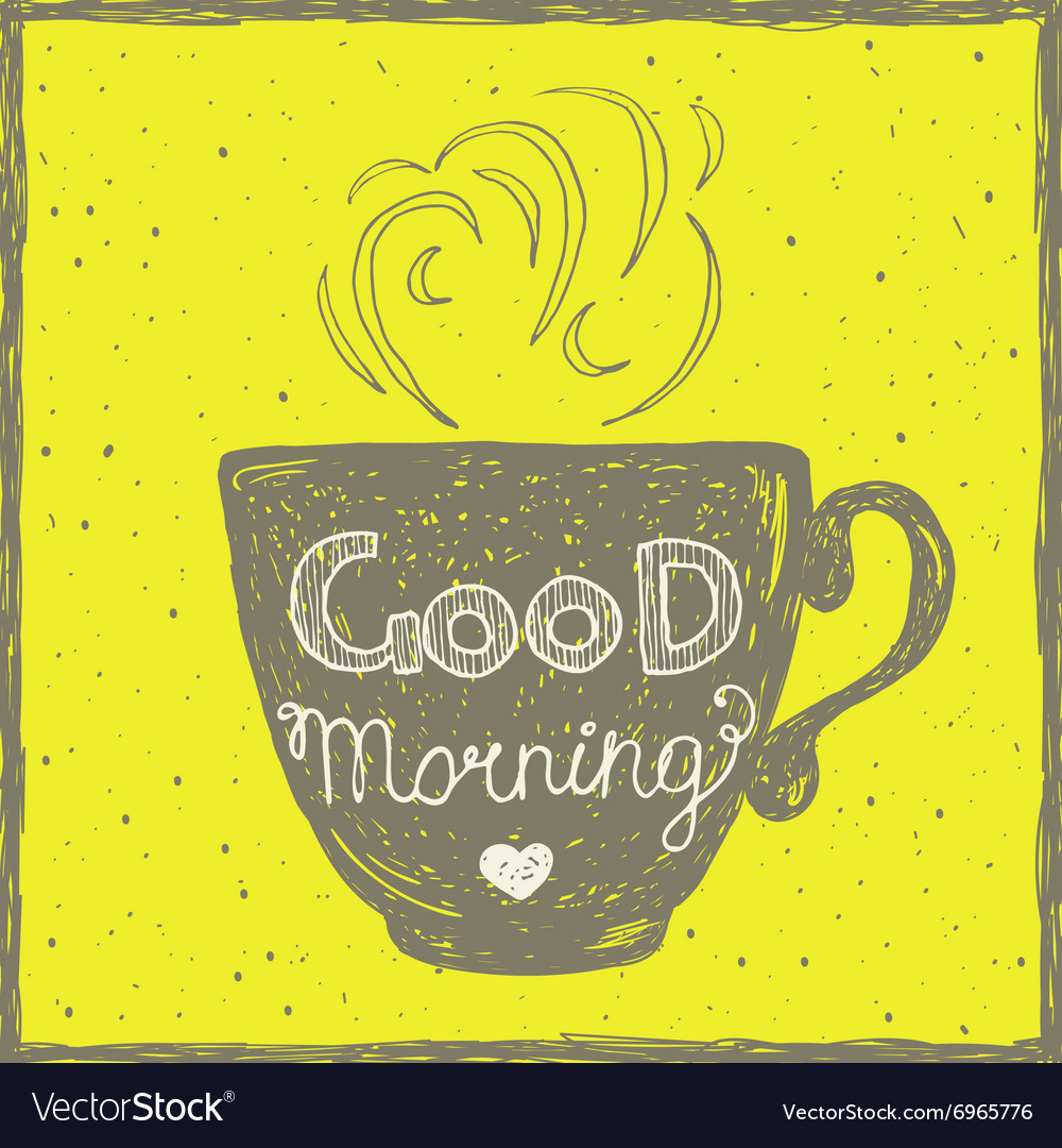 Good morning card with hand lettering on the cup