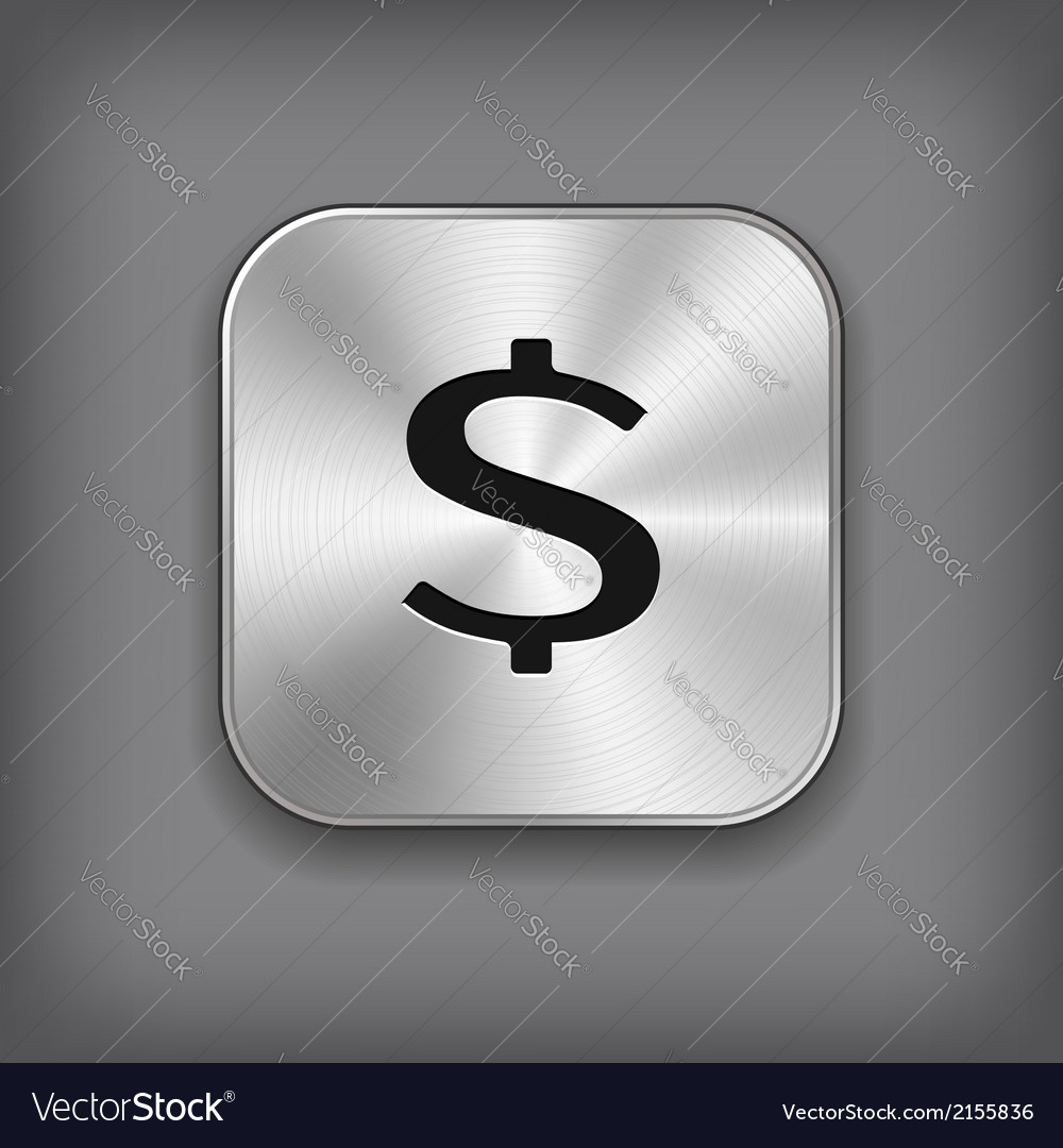 Dollar sign icon - metal app button