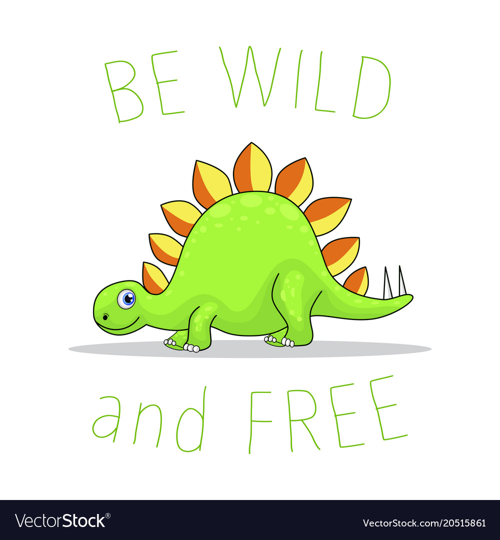 Be wild and free cartoon of funny dinosaurs vector image