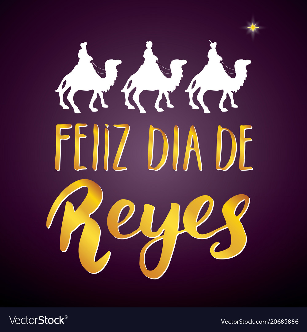 Feliz dia de reyes happy day of kings
