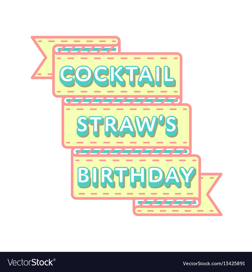 Coctail Straws Birthday Greeting Emblem Royalty Free Vector