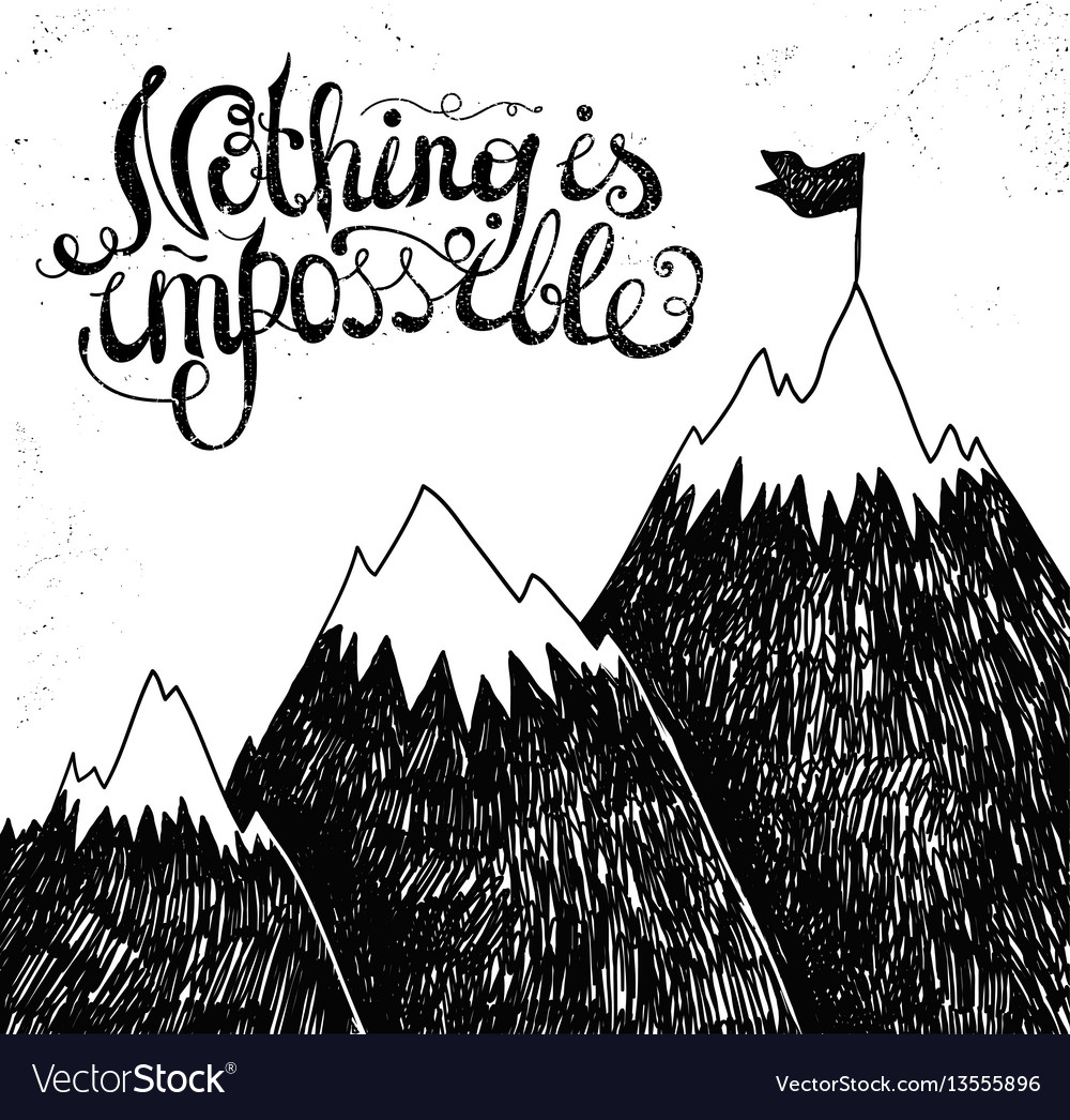 Motivational hand lettering with mountain