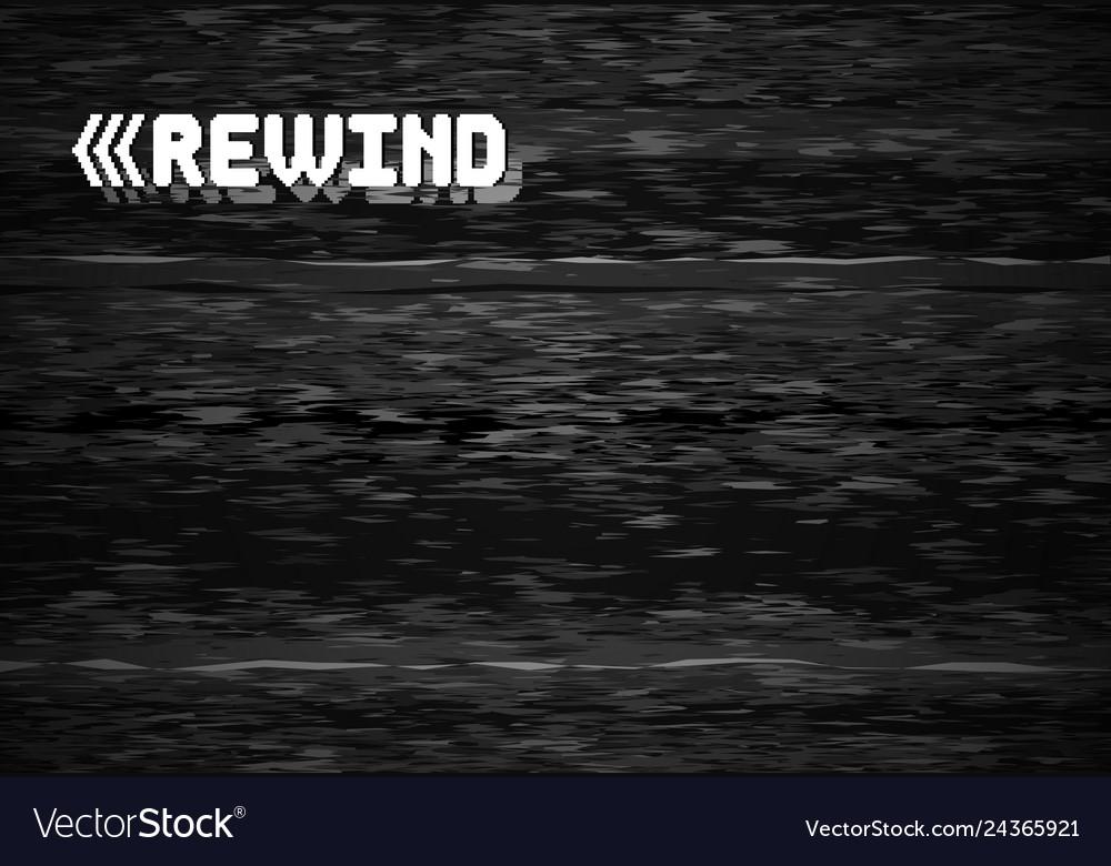 Rewind glitch screen retro television glitched