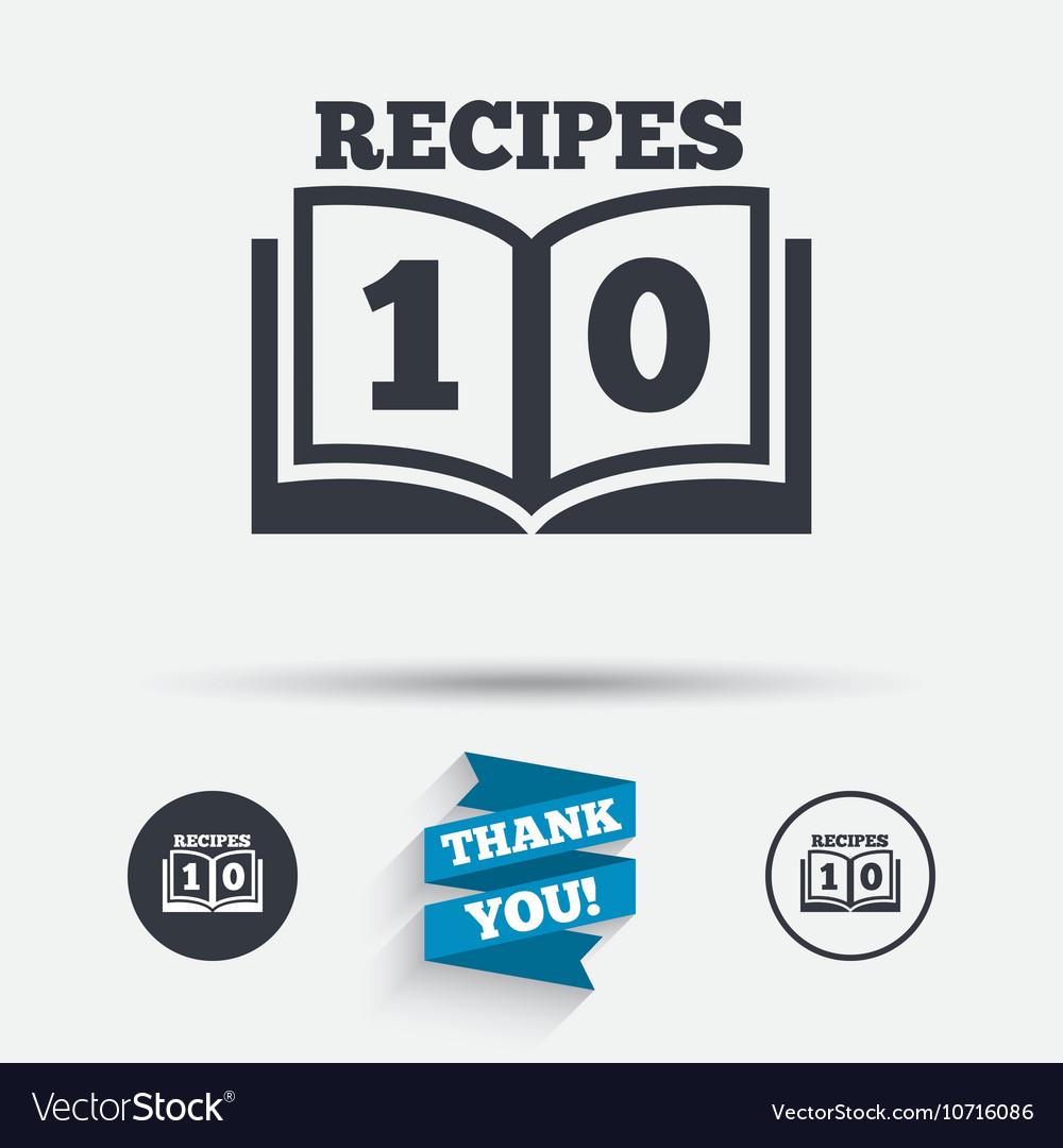 Cookbook sign icon 10 Recipes book symbol