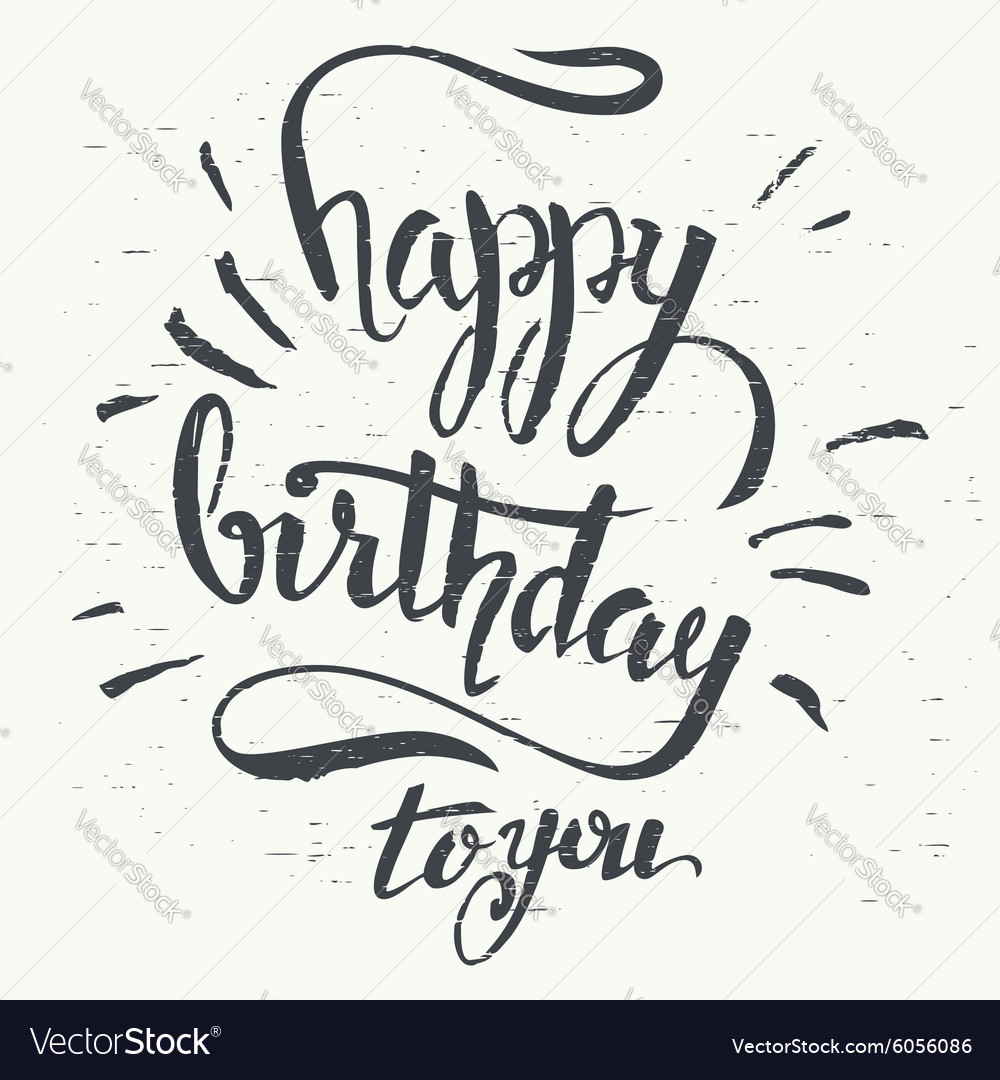 happy birthday hand lettering happy birthday to you lettering royalty free vector 22082 | happy birthday to you hand lettering vector 6056086